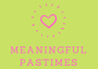 Meaningful Pastimes